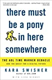 There Must Be a Pony in Here Somewhere, Kara Swisher and L. A. Dickey, 1400049644