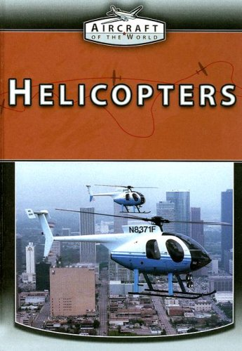 Helicopters (Aircraft of the World) PDF