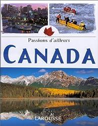 Canada. Passions d'ailleurs par Anne Luthaud