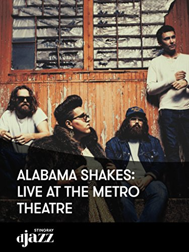 Alabama Shakes: Live at The Metro Theatre