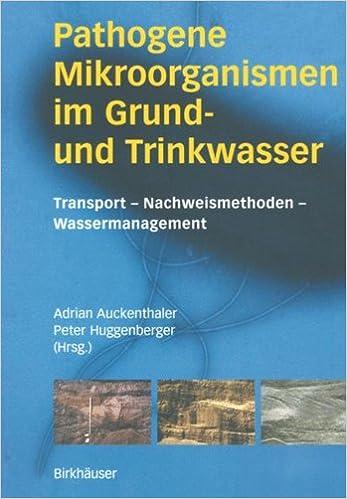 Book Pathogene Mikroorganismen im Grund- und Trinkwasser: Transport - Nachweismethoden - Wassermanagement (German Edition)