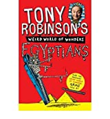 [( Tony Robinson's Weird World of Wonders! Egyptians )] [by: Tony Robinson] [Apr-2012]