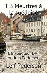 T.3 Meurtres à la suédoise: L'assassin de Christianshavn (L'Inspecteur Leif Anders Pedersen) (French Edition)