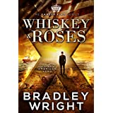 Whiskey & Roses: An Action Thriller (The Xander King Series Book 1)