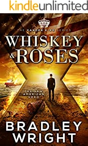 Whiskey & Roses (The Xander King Series Book 1)