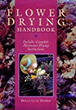 Flower Drying Handbook, Dolly L. Morris, 0806948787