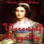 Werewolf Royalty: Vampires and Werewolves | Vianka Van Bokkem