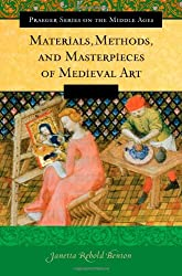 Materials, Methods, and Masterpieces of Medieval Art (Praeger Series on the Middle Ages)