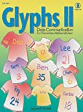 Glyphs II: Data Communication For Elementary Mathematicians