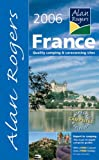 Alan Rogers France 2006: Quality Camping and Caravanning Sites (Alan Rogers Guides)