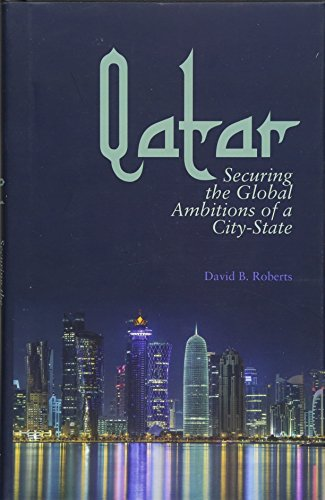 Qatar: Securing the Global Ambitions of a City-State