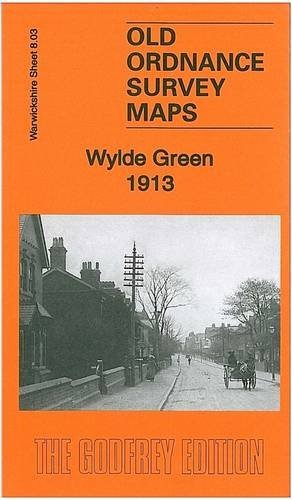 Wylde Green 1913: Warwickshire 08.03 (Old Ordnance Survey Maps of Warwickshire) by Roger Lea (2013-04-23)