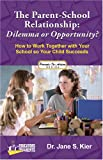 The Parent-School Relationship : How to Work Together with Your School So Your Child Succeeds, , 0976554607