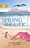 Spring Break, Charlotte Douglas, 0373880839