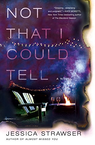 Not That I Could Tell: A Novel by [Strawser, Jessica]