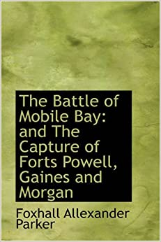 Book The Battle of Mobile Bay: and The Capture of Forts Powell, Gaines and Morgan