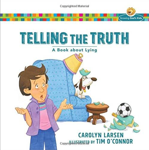 Telling the Truth: A Book about Lying (Growing God's Kids)