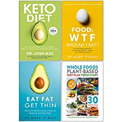 Keto Diet Dr Josh Axe, Food Wtf Should I Eat, Eat Fat Get Thin, Whole Foods Plant-Based Diet Plan Fresh 4 Books Collection Set. Description:- Keto Diet: Your 30-Day Plan to Lose Weight, Balance Hormones, Boost Brain Health, and Reverse Diseas...
