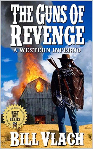 The Guns of Revenge: A Western Inferno: A Western Adventure (The Frank McCord Western Adventure Series Book 1)