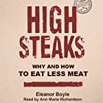 High Steaks: Why and How to Eat Less Meat | Eleanor Boyle