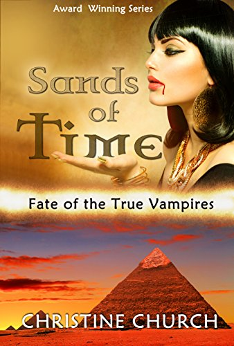 Sands Of Time Fate The True Vampires Novella 1 Lengthened 2018 Edition