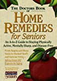 The Doctor's Book of Home Remedies for Seniors, Doug Dollemore, 1579540120