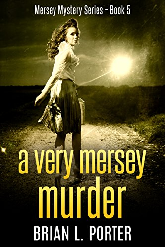 A Very Mersey Murder: The Hunt For The Lighthouse Killer (Mersey Murder Mysteries Book 5)