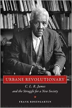 Descargar Torrent+ Urbane Revolutionary: C. L. R. James And The Struggle For A New Society PDF En Kindle