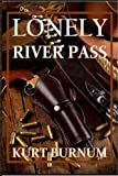 Lonely River Pass: A Time Walker Novel
