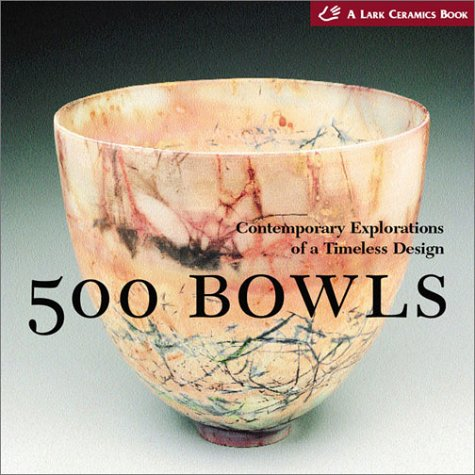 500 Bowls: Contemporary Explorations of a Timeless Design (500 Series) PDF