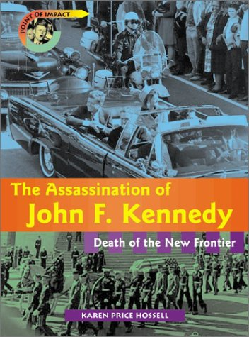 the-assassination-of-john-f-kennedy-death-of-the-new-frontier-point-of-impact