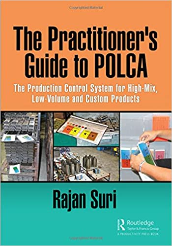 The Production Control System for High-Mix The Practitioners Guide to POLCA Low-Volume and Custom Products