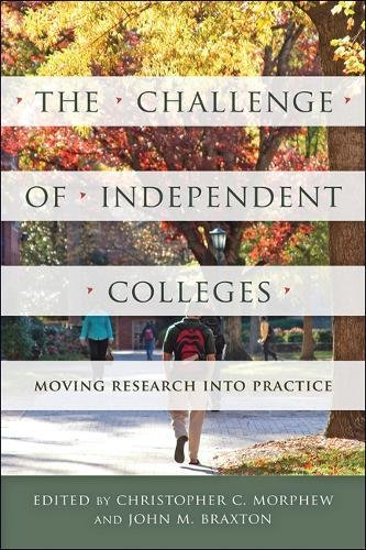 The Challenge of Independent Colleges: Moving Research into Practice