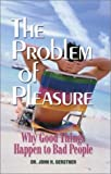 img - for The Problem of Pleasure: Why Good Things Happen to Bad People (John Gerstner (1914-1996)) book / textbook / text book