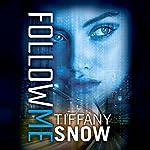 Follow Me | Tiffany Snow