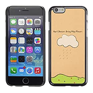 Be Good Phone Accessory // Dura Cáscara cubierta Protectora Caso Carcasa Funda de Protección para Apple Iphone 6 Plus 5.5 // April Showers May Flowers Quote Art Drawing