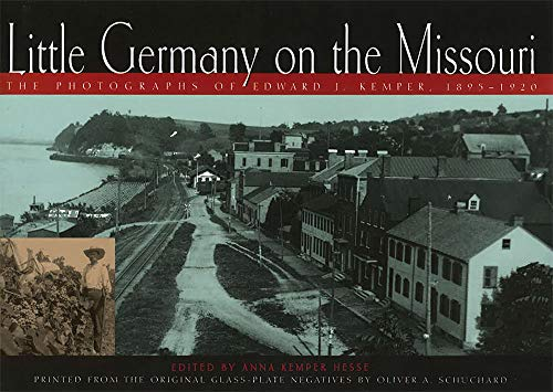 Little Germany on the Missouri: The Photographs of Edward J. Kemper, 1895-1920