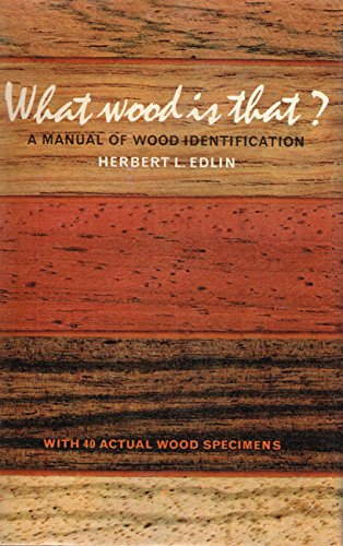 What Wood Is That: A Manual of Wood Identification with 40 Actual Wood Specimens by Viking Press