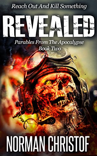 Revealed: Parables From The Apocalypse - Post Apocalyptic Zombie Thriller by [Christof, Norman]