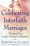 Celebrating Interfaith Marriages, Devon A. Lerner, 0805060839