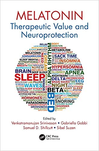 Melatonin: Therapeutic Value and Neuroprotection 1st Edition, Kindle Edition