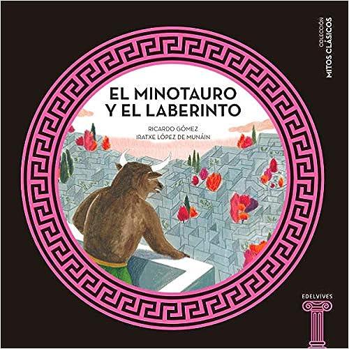 Book's Cover of El minotauro y el laberinto: 2 (Mitos clásicos) (Español) Tapa dura – 9 octubre 2016