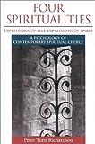 Four Spiritualities, Peter T. Richardson, 0891060839