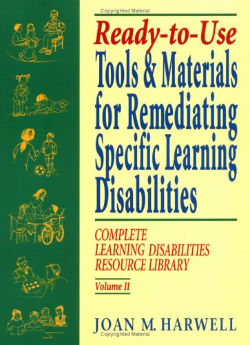 2: Ready-to-Use Tools and Materials for Remediating Specific Learning Disabilties: Complete Learning Disabilities Resource Library