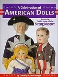 A Celebration of American Dolls, Dorothy A. McGonagle, 0875884792