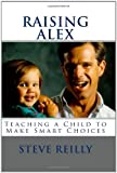 Raising Alex, Steve Reilly, 1453851690