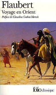 Voyage en Orient : 1849-1851 par Gustave Flaubert