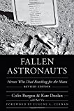 Fallen Astronauts: Heroes Who Died Reaching for the Moon, Revised Edition (Outward Odyssey: A People's History of Spaceflight)