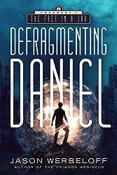 Defragmenting Daniel: The Face in a Jar (The Defragmenting Daniel Trilogy Book 2)
