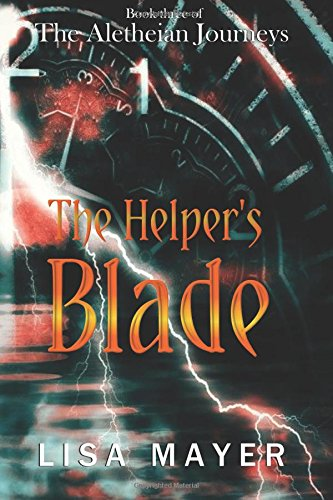 The Aletheian Journeys: The Helper's Blade